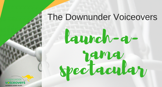 The Downunder Voiceovers Launch-a-rama Spectacular