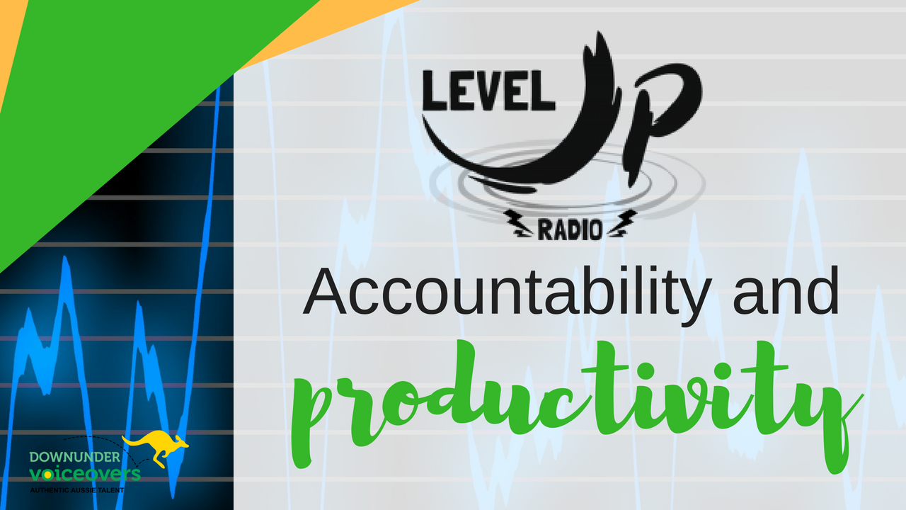 LevelUp Radio - Accountability and Productivity